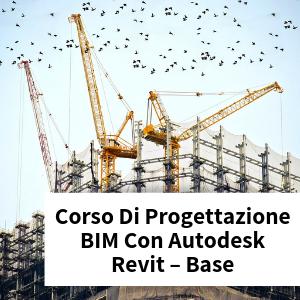 Corso Di Progettazione BIM Con Autodesk Revit – Base